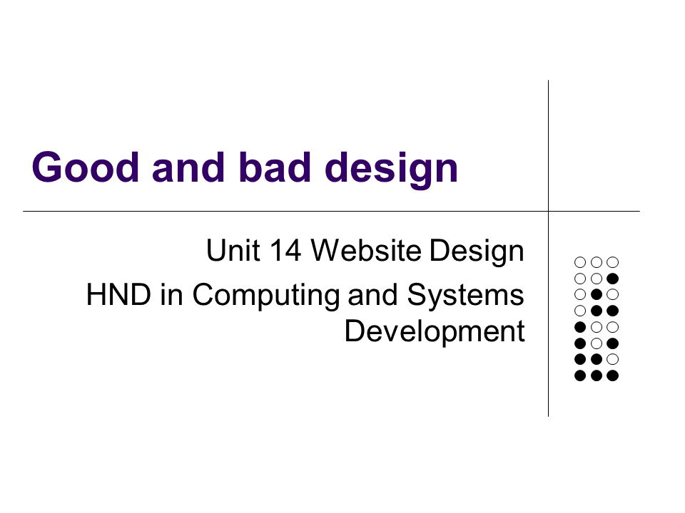 Good and bad design Unit 14 Website Design HND in Computing and Systems Development