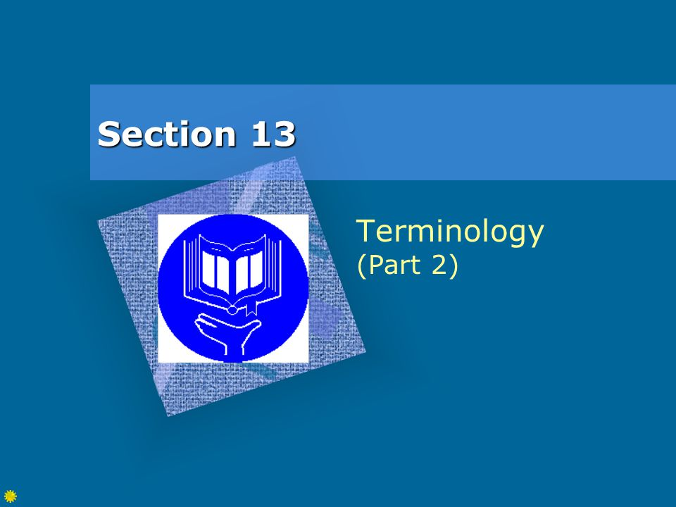 Section 13 Terminology (Part 2)