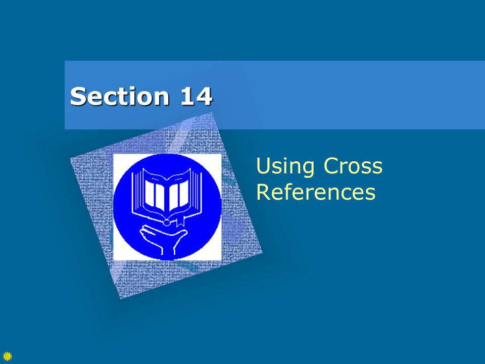 Section 14 Using Cross References