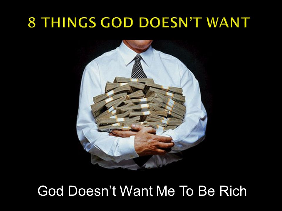 God Doesn't Want Me To Be Rich