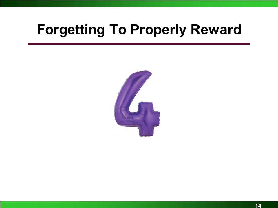 14 Forgetting To Properly Reward