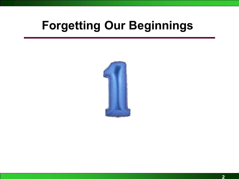 2 Forgetting Our Beginnings