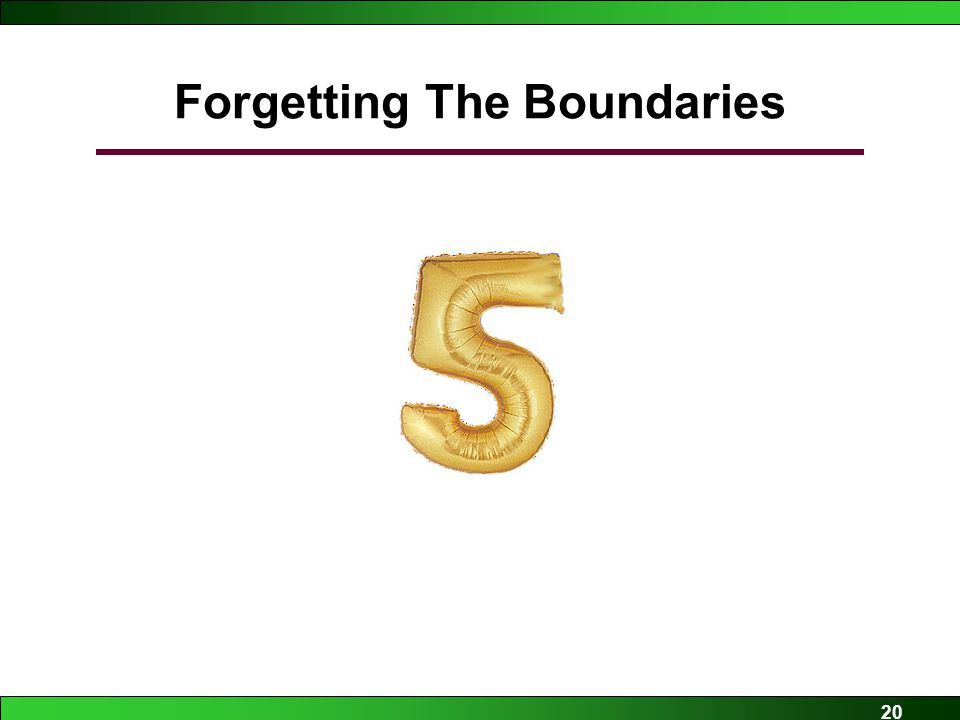 20 Forgetting The Boundaries