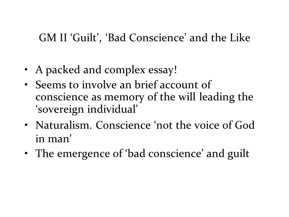 GM II 'Guilt', 'Bad Conscience' and the Like A packed and complex essay.