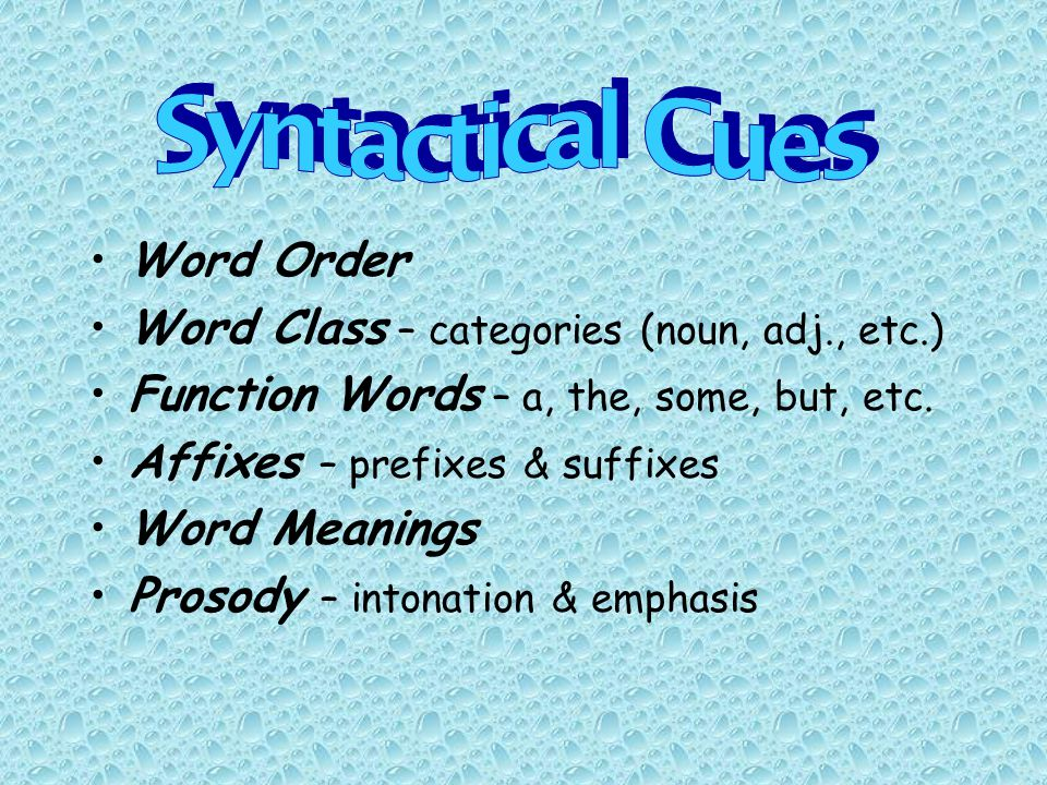 Word Order Word Class – categories (noun, adj., etc.) Function Words – a, the, some, but, etc.