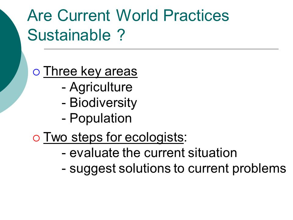 Are Current World Practices Sustainable .