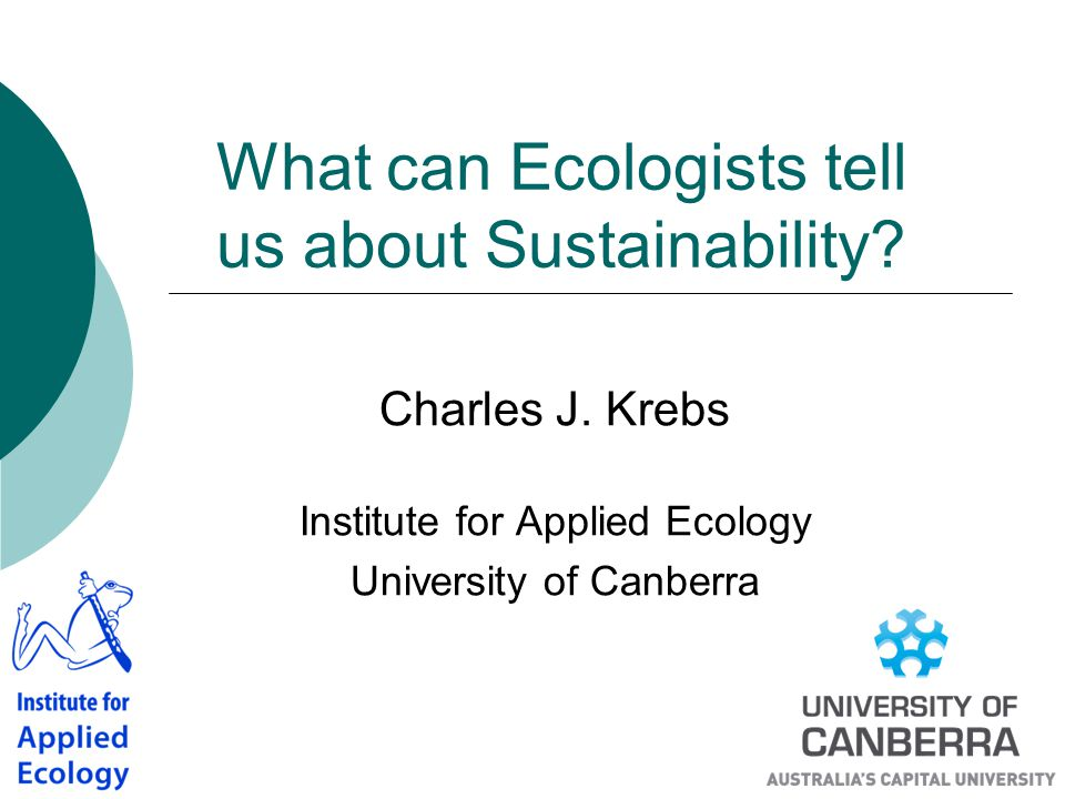 What can Ecologists tell us about Sustainability.Charles J.