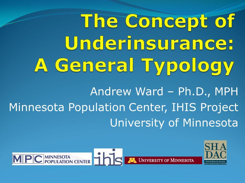 Andrew Ward – Ph.D., MPH Minnesota Population Center, IHIS Project University of Minnesota