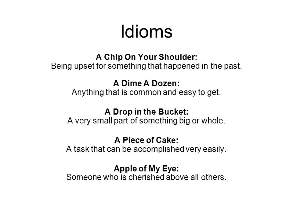 Idioms Water Under The Bridge: Anything from the past that isn t significant or important anymore.