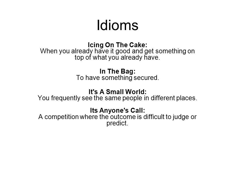 Idioms Joshing Me: Tricking me.