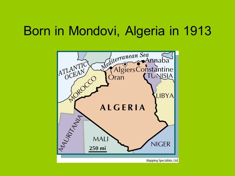 Born in Mondovi, Algeria in 1913
