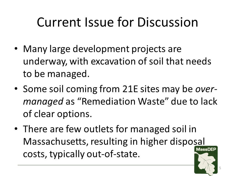 Current Issue for Discussion Many large development projects are underway, with excavation of soil that needs to be managed. Some soil coming from 21E
