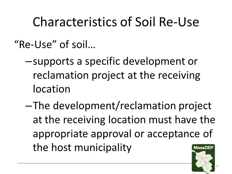 "Characteristics of Soil Re-Use ""Re-Use"" of soil… – supports a specific development or reclamation project at the receiving location – The development/"