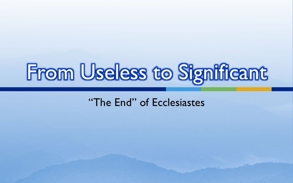 The End of Ecclesiastes