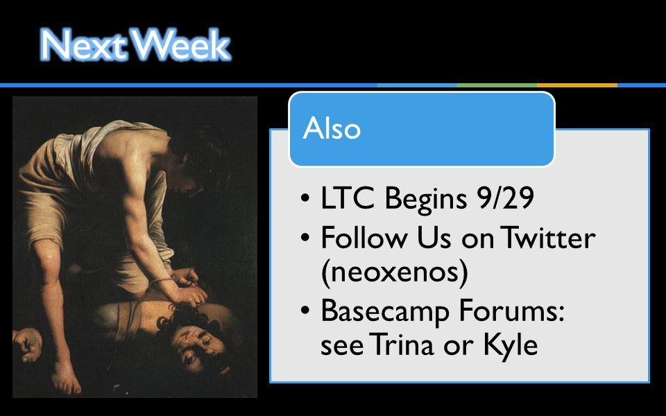 LTC Begins 9/29 Follow Us on Twitter (neoxenos) Basecamp Forums: see Trina or Kyle Also