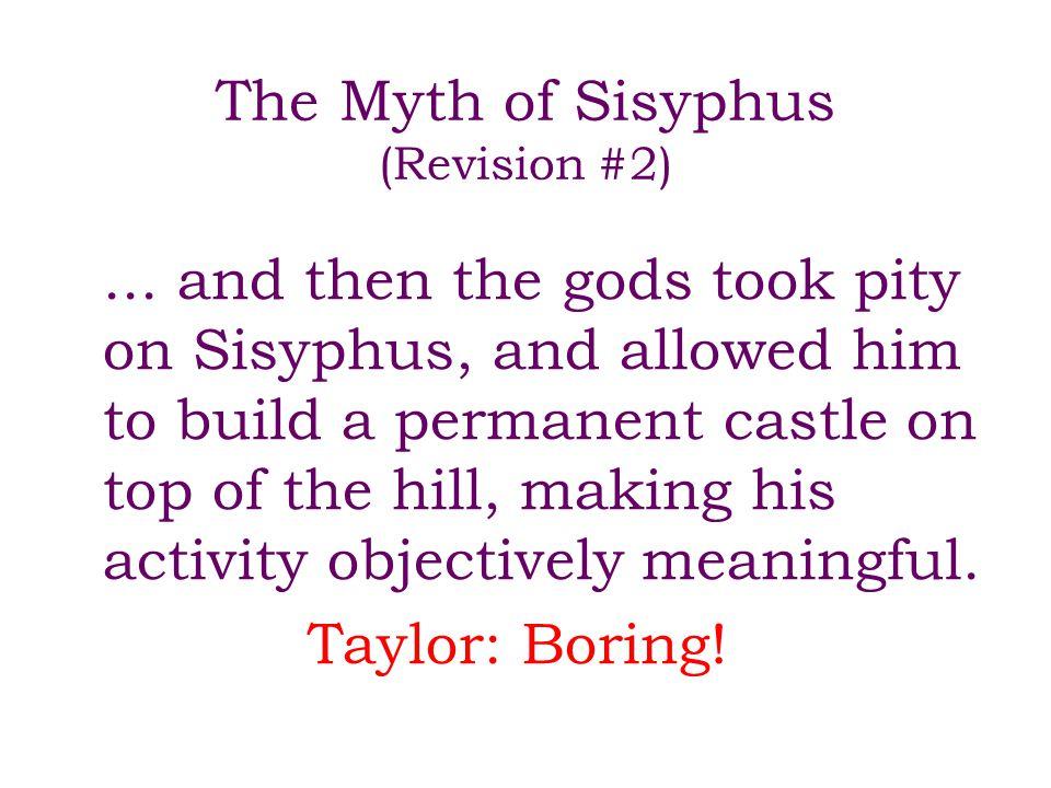 The Myth of Sisyphus (Revision #2)...