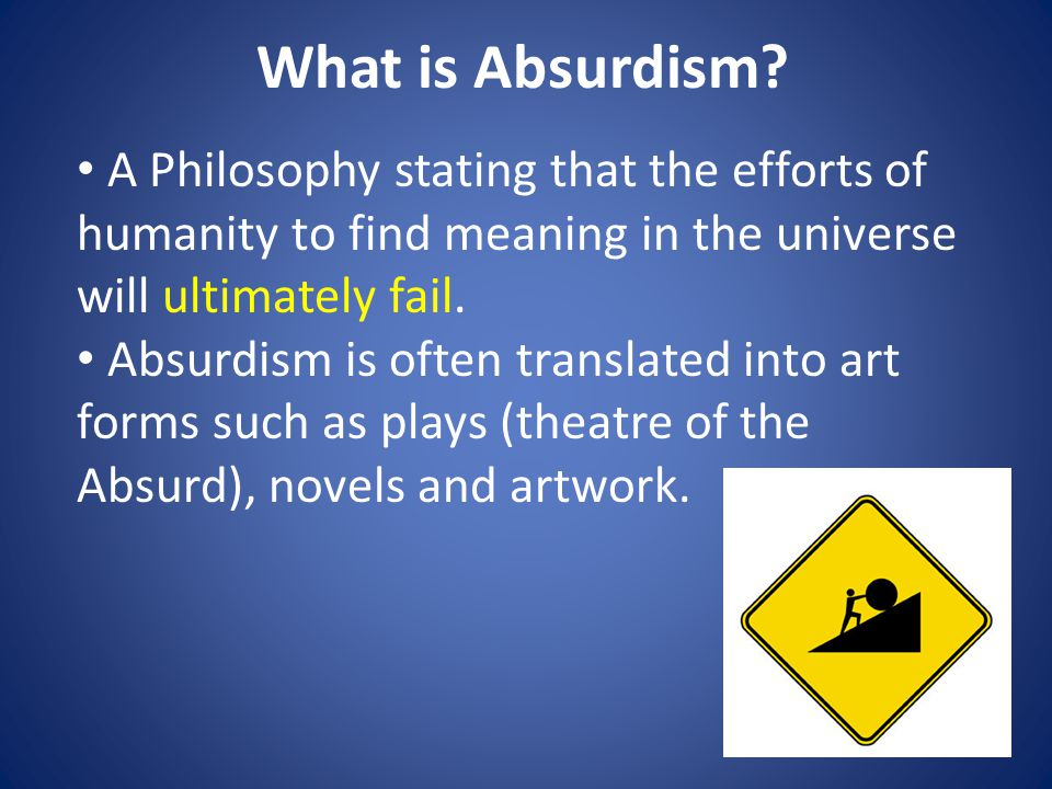 What is Absurdism.
