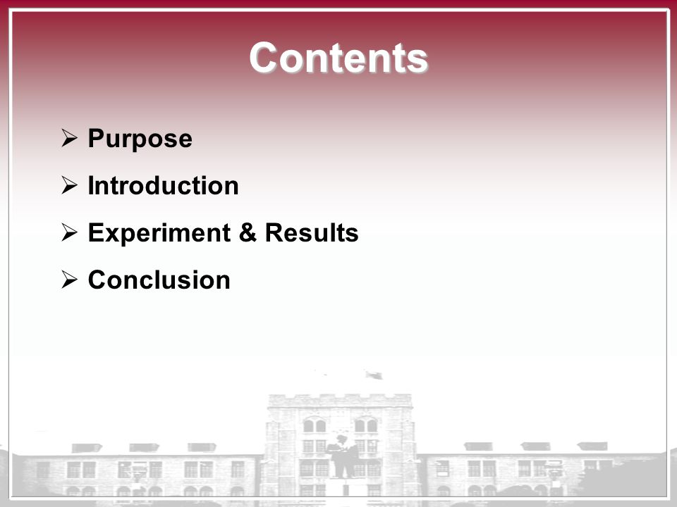 Contents  Purpose  Introduction  Experiment & Results  Conclusion