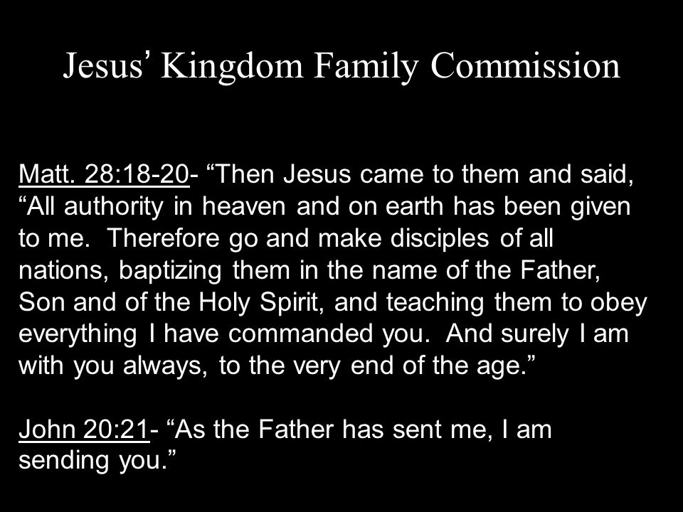 Jesus' Kingdom Family Commission Matt.