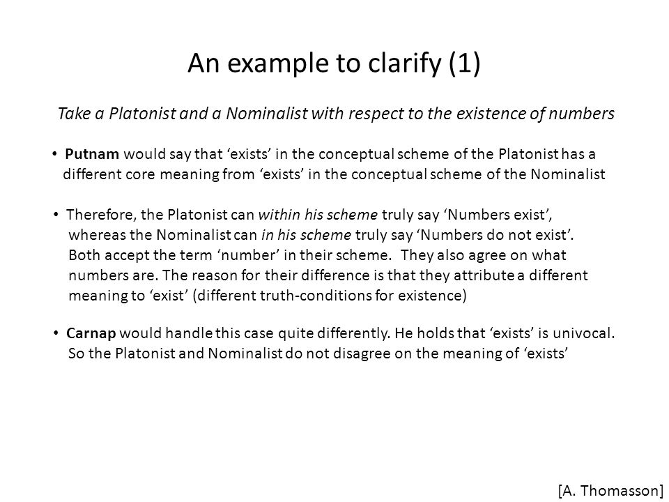 An example to clarify (1) Take a Platonist and a Nominalist with respect to the existence of numbers [A.