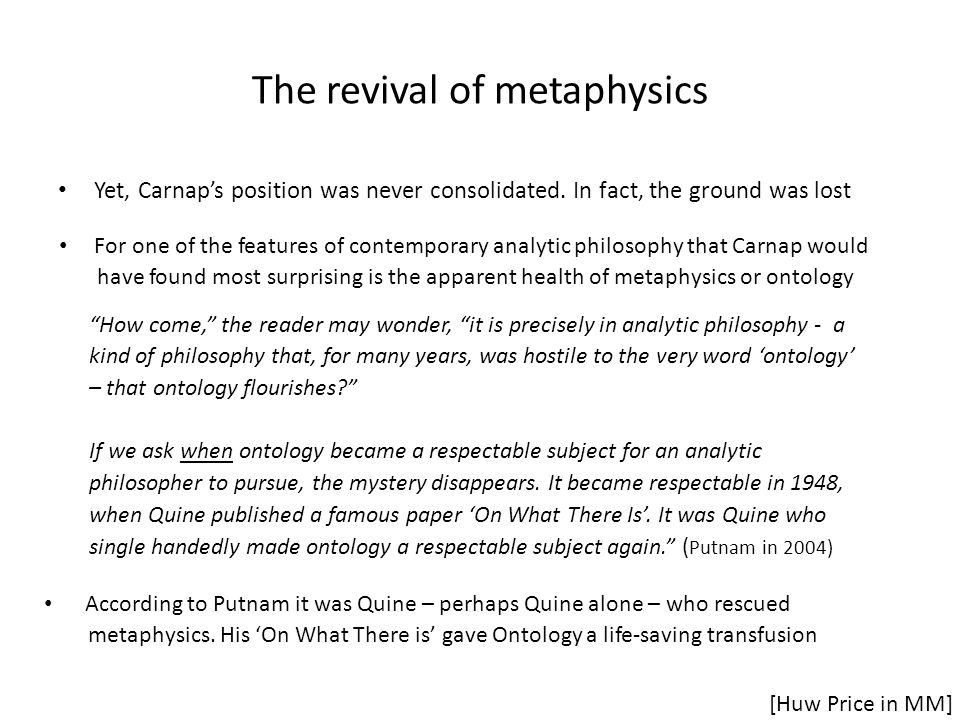 The revival of metaphysics Yet, Carnap's position was never consolidated.
