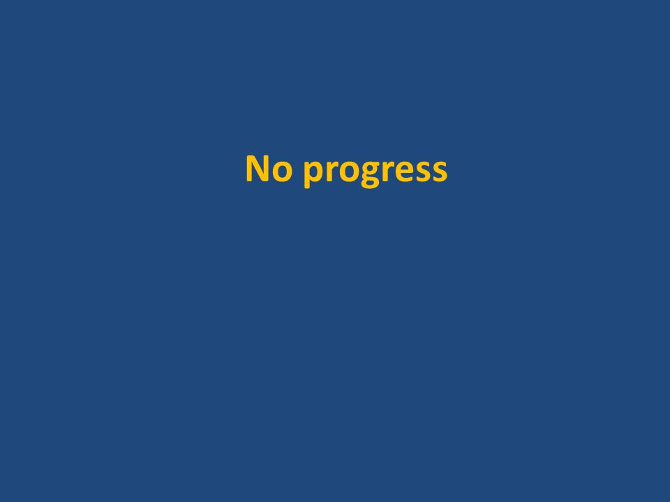 No progress