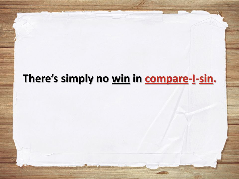 There's simply no win in compare-I-sin.
