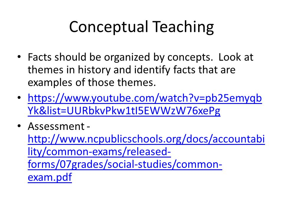 Conceptual Teaching Facts should be organized by concepts.