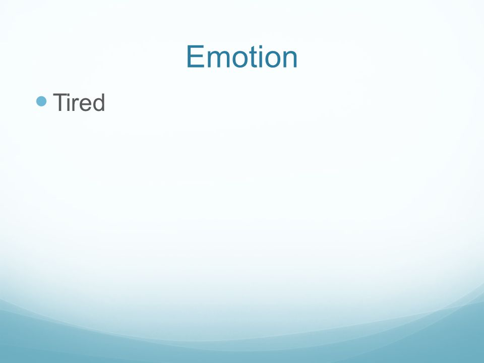 Emotion Tired