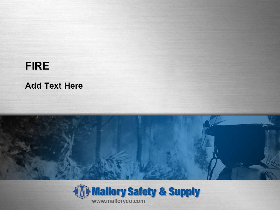 www.malloryco.com FIRE Add Text Here
