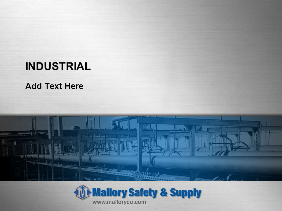 www.malloryco.com INDUSTRIAL Add Text Here