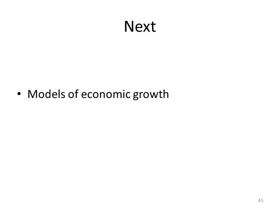 Next Models of economic growth 45