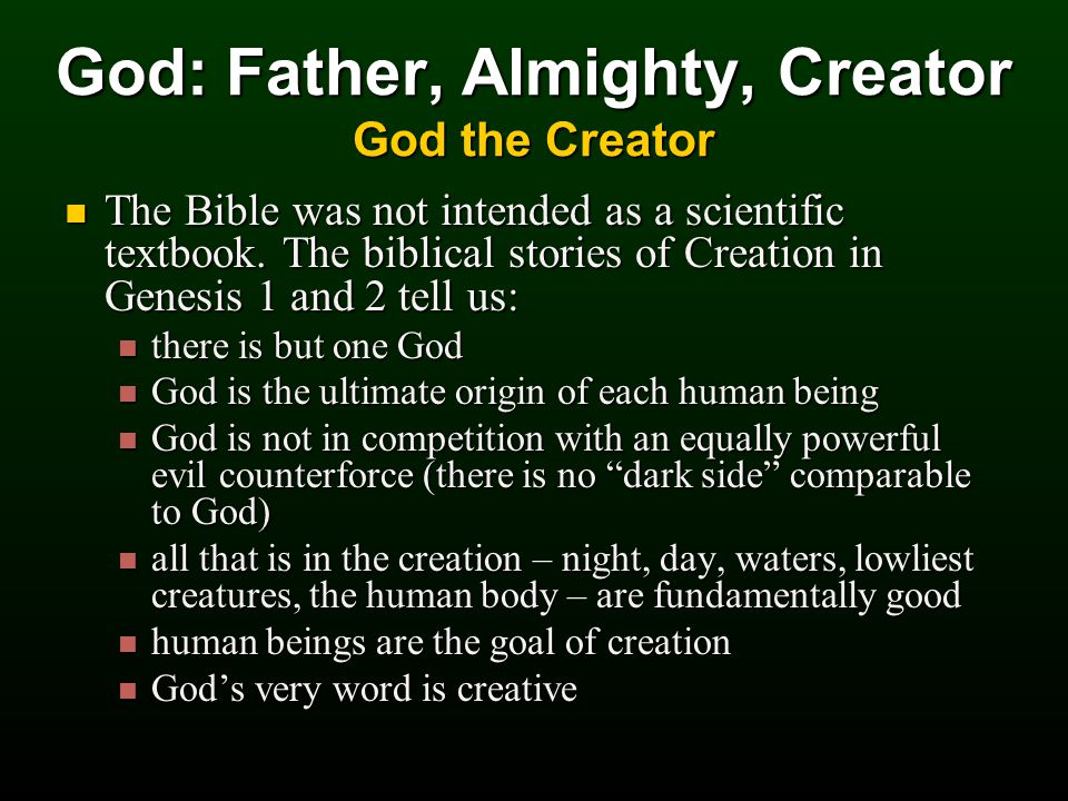 The Bible was not intended as a scientific textbook.