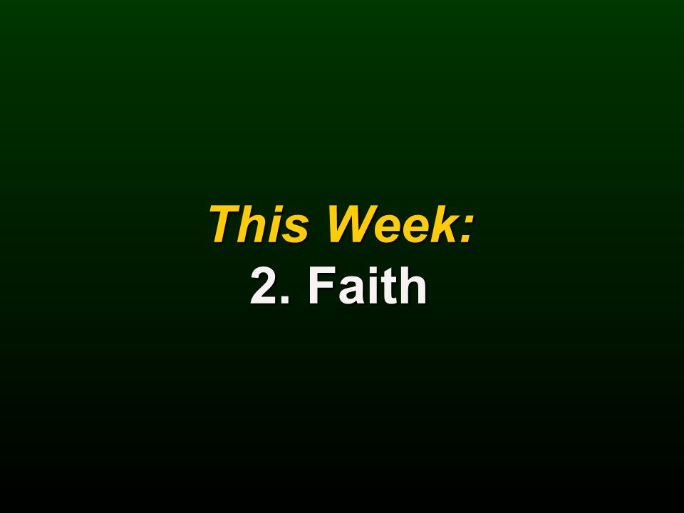 This Week: 2. Faith
