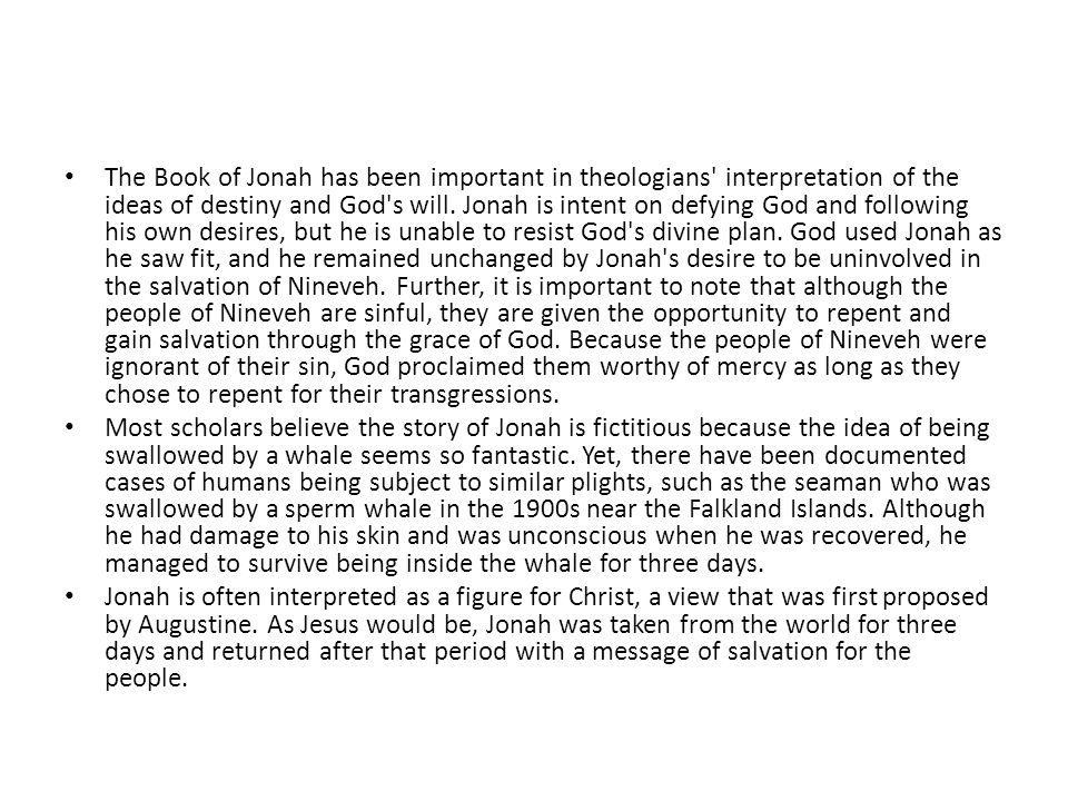 The Book of Jonah has been important in theologians interpretation of the ideas of destiny and God s will.