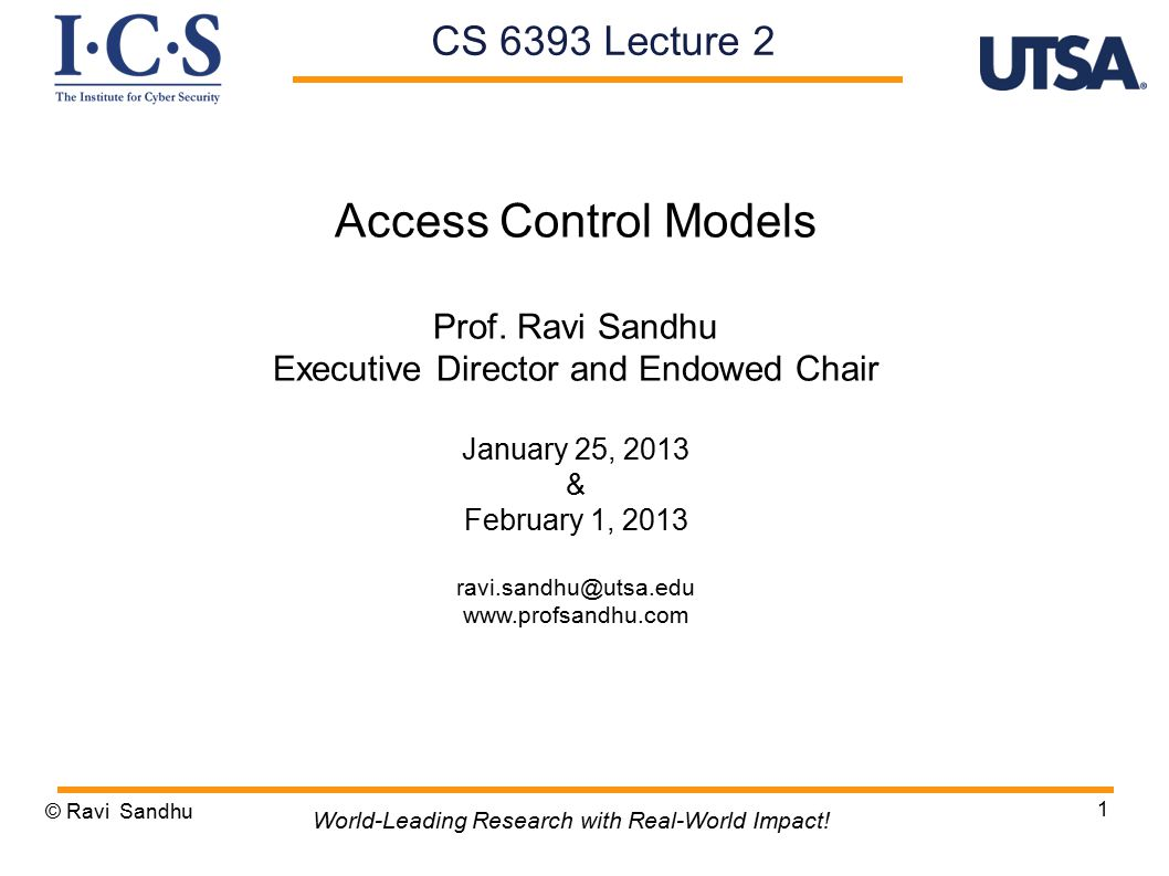 © Ravi Sandhu 12 World-Leading Research with Real-World Impact.