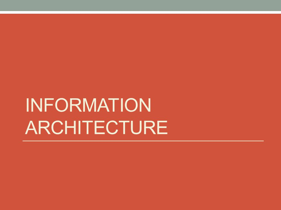 A note on organization and architecture Clearly, these two concepts are closely related Both are very important However, if you are building a system which includes massive amounts of information, even the most comprehensive organization scheme will fail if the system is not architected in such a way that users' needs are supported Prioritize common use cases How many times have you searched for a book by title.