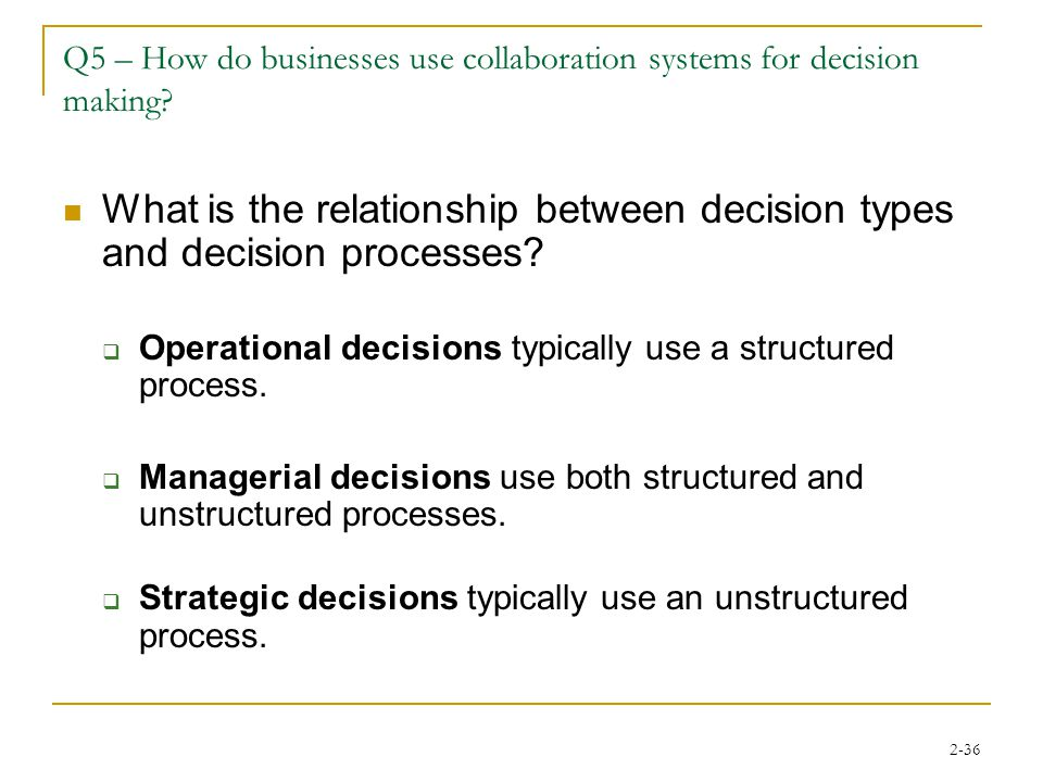 2-36 Q5 – How do businesses use collaboration systems for decision making.