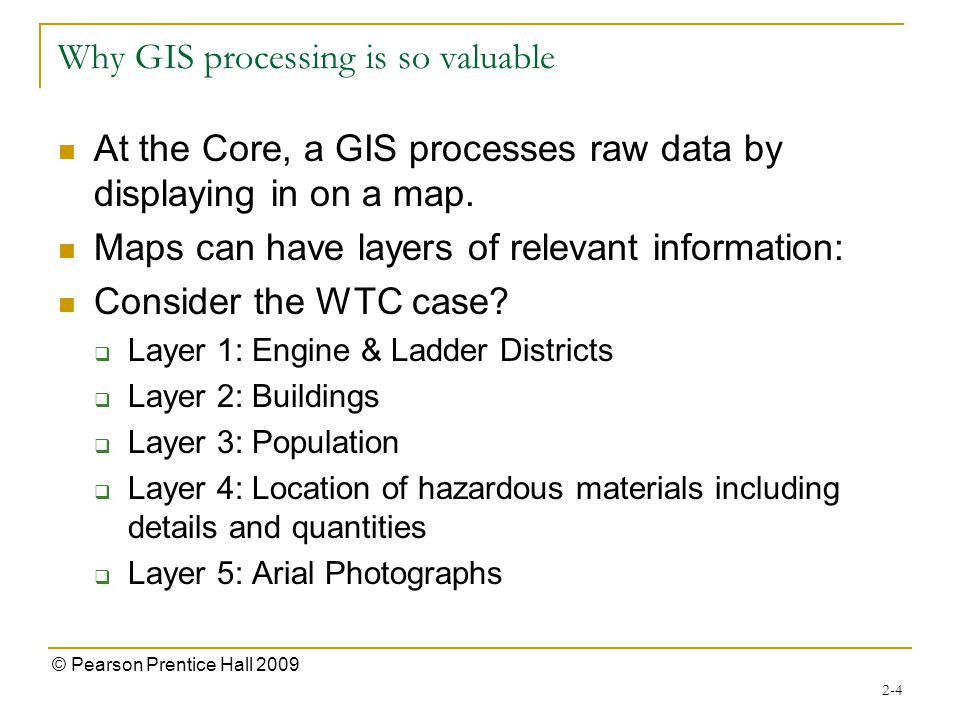 Why GIS processing is so valuable Each layer represents relevant information that can help one make decisions.