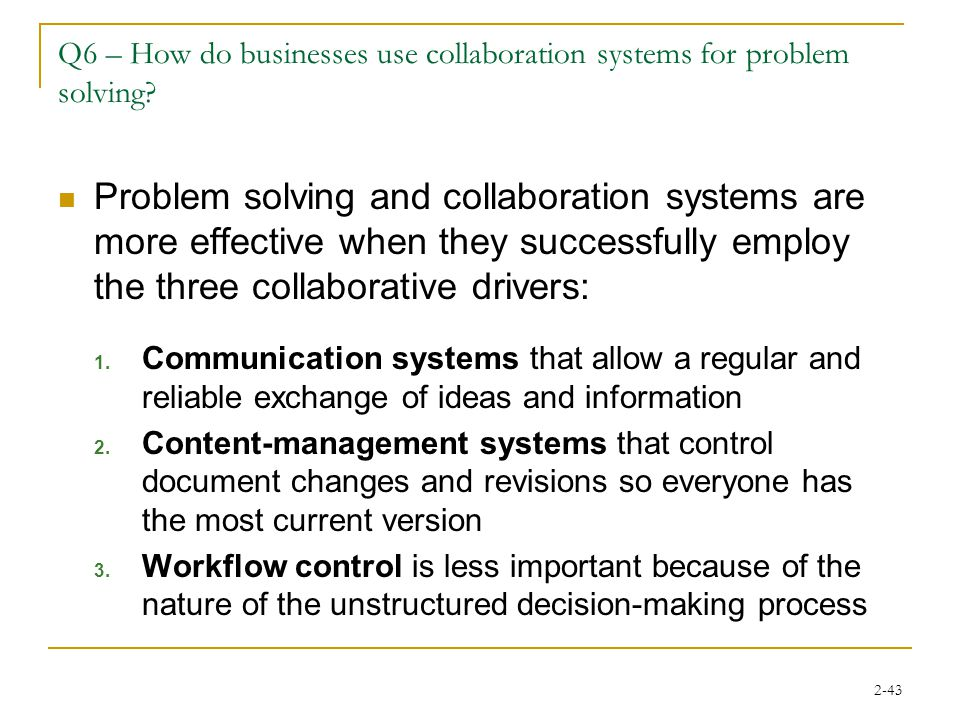 2-43 Q6 – How do businesses use collaboration systems for problem solving.