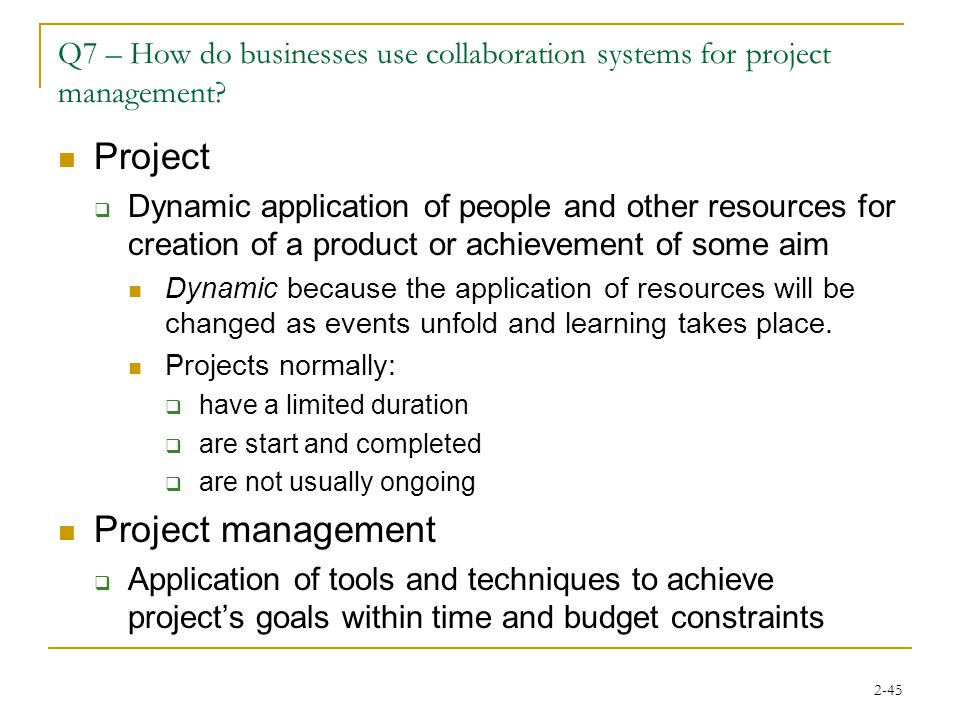 2-45 Q7 – How do businesses use collaboration systems for project management.