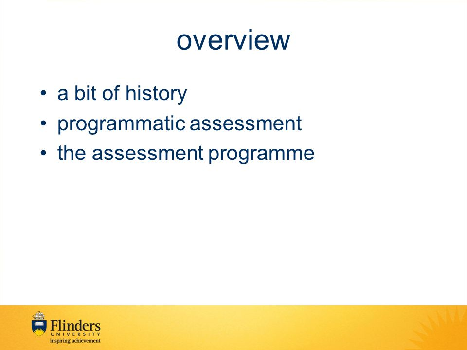 overview a bit of history programmatic assessment the assessment programme