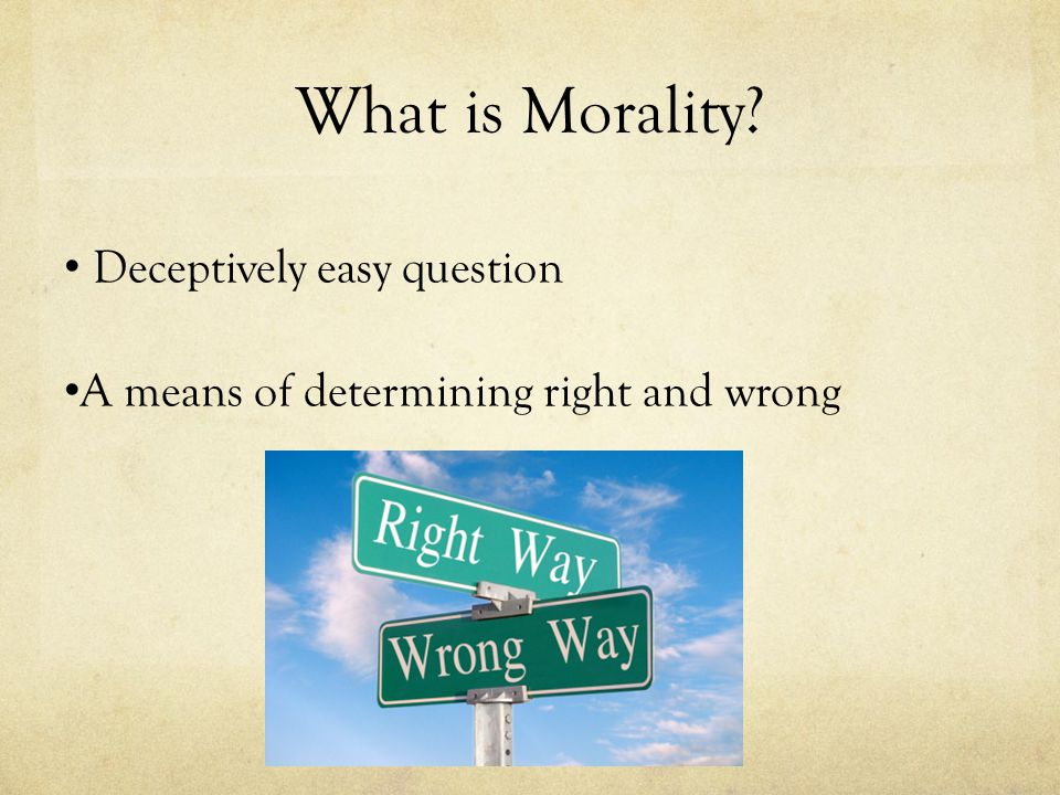 Deontology Actions are moral in and of themselves Adherence to rules or duties determines morality Means not ends Intentions and motives, not outcomes