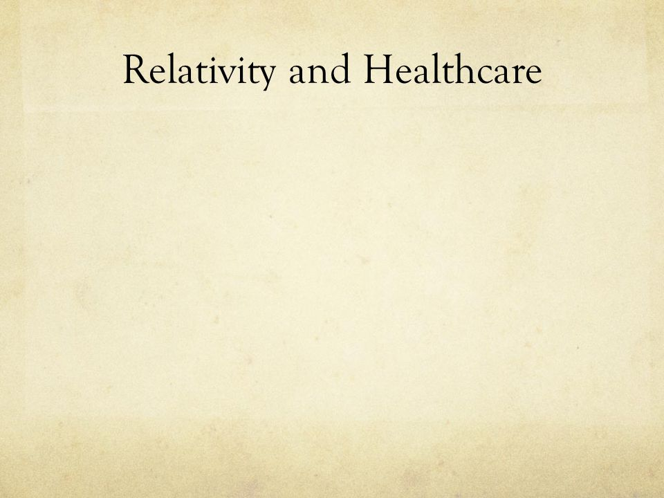 Relativity and Healthcare