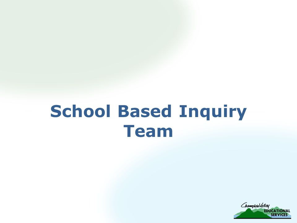 School Based Inquiry Team