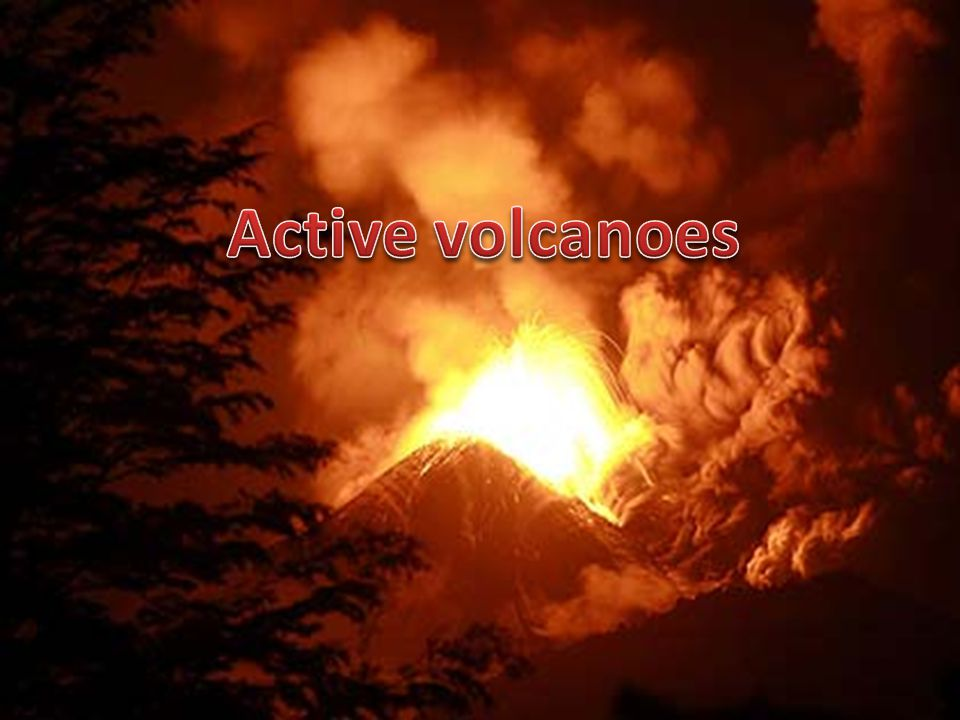 Active A popular way of classifying magmatic volcanoes is by their frequency of eruption, with those that erupt regularly called active, those that have erupted in historical times but are now quiet called dormant, and those that have not erupted in historical times called extinct.