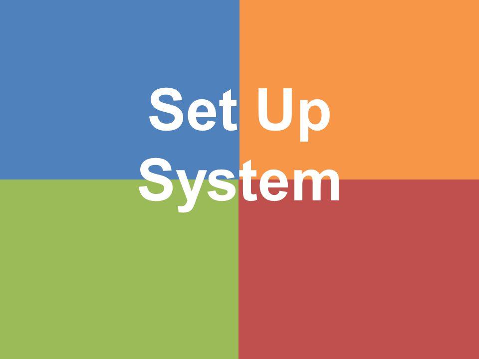Set Up System