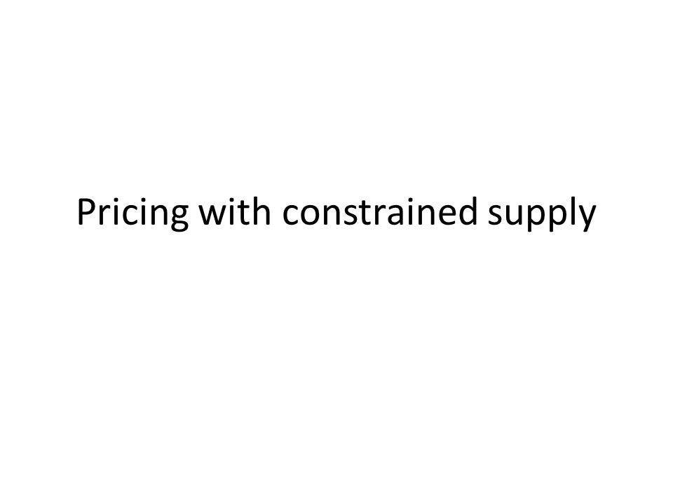 Pricing with constrained supply