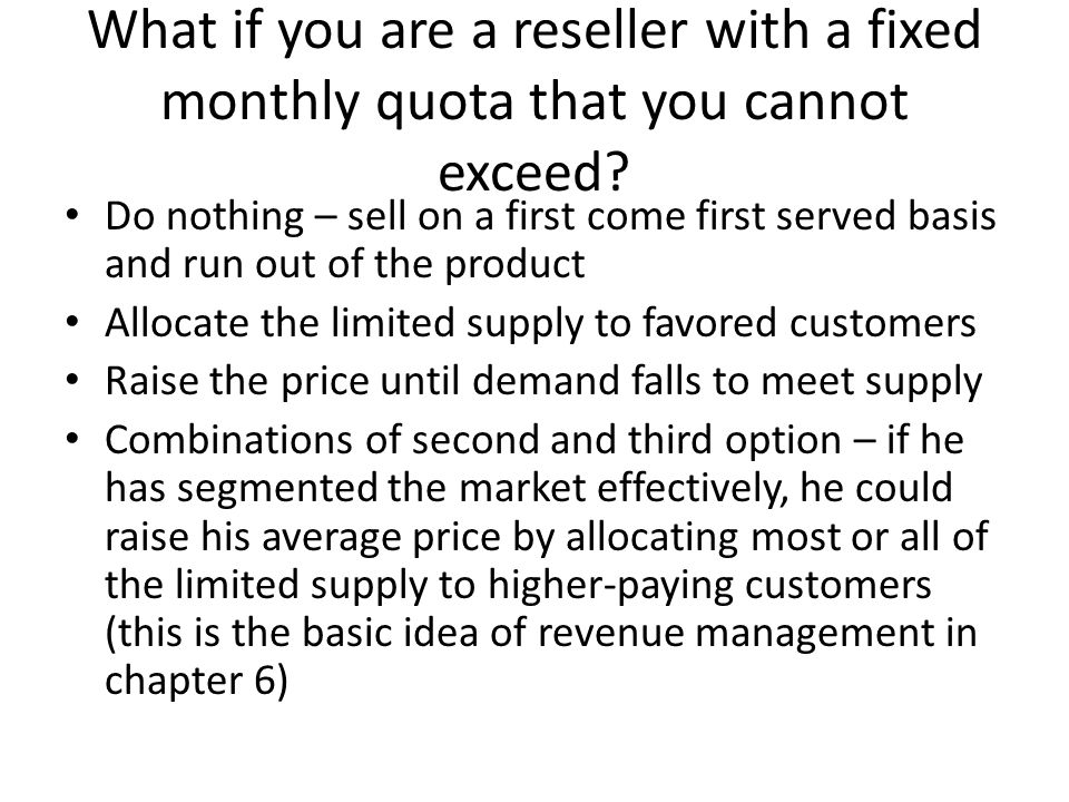 What if you are a reseller with a fixed monthly quota that you cannot exceed.