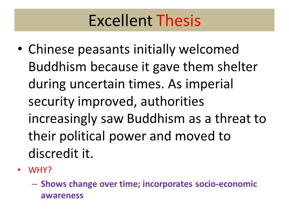 Excellent Thesis Chinese peasants initially welcomed Buddhism because it gave them shelter during uncertain times. As imperial security improved, auth